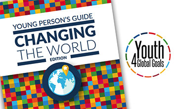 Young person's guide to 'changing the world' - a quick guide for the Global Goals